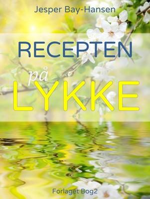 Recepten på lykke Jesper Bay-Hansen 9788793163041