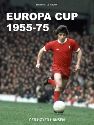 Europa Cup 1955-75 Per Høyer Hansen 9788711689271