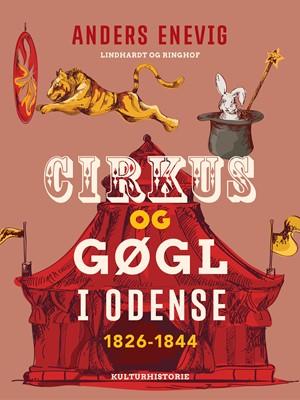 Cirkus og gøgl i Odense 1826-1844 Anders Enevig 9788711862186