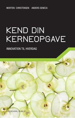 Kend din kerneopgave Anders Seneca, Morten Christensen 9788702181975