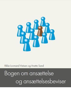 Bogen om ansættelse og ansættelsesbeviser Rikke Lovmand Vistisen, Anette Sand 9788791875465