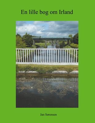 En lille bog om Irland Jan Sørensen 9788743005551