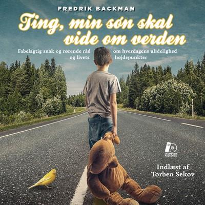 Ting, min søn skal vide om verden Fredrik Backman 9788771804515