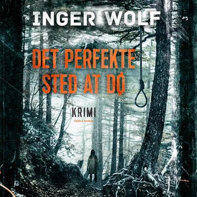 Det perfekte sted at dø Inger Wolf 9788771594577