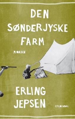 Den sønderjyske farm Erling Jepsen 9788702156188