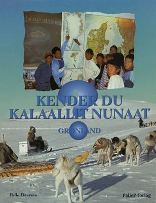 KENDER DU KALAALLIT NUNAAT - Grønland Palle Petersen 9788793464087