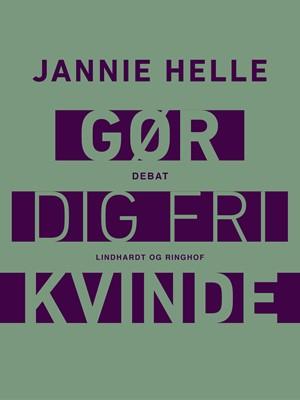 Gør dig fri kvinde Jannie Helle 9788711709054