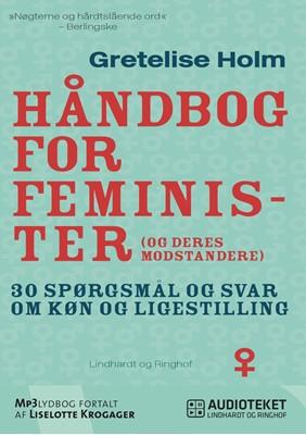 Håndbog for feminister (og deres modstandere) Gretelise Holm 9788711465165