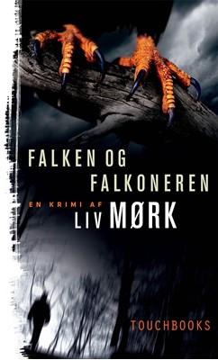 Falken og Falkoneren Liv Mørk, Morten Søndergaard, Merete Pryds Helle 9788793059078