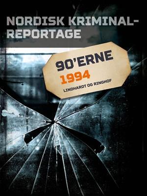Nordisk Kriminalreportage 1994 – Diverse, - Diverse 9788711804810