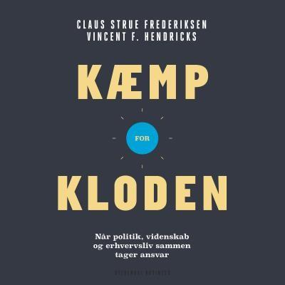 Kæmp for kloden Claus Strue Frederiksen, Vincent F. Hendricks 9788702259858