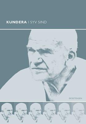 Kundera i syv sind Jørn Boisen, Ole Morsing, Troels Nørager, Niels Henrik  Gregersen, Peter Bugge, David Bugge, Anne Marie Pahuus 9788741003610
