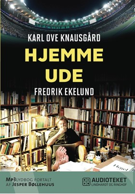 Hjemme - ude Karl Ove Knausgård, Fredrik Ekelund 9788711508145
