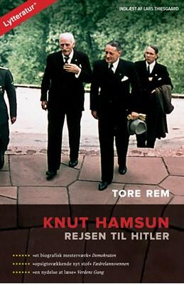 Knut Hamsun - rejsen til Hitler Tore Rem 9788771895070