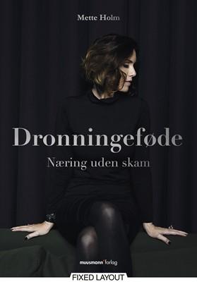 Dronningeføde Mette Holm 9788793679047