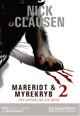 Mareridt & Myrekryb 2: Syv uhyggelige historier Nick Clausen 9788711791561