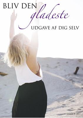GUIDE: Bliv den gladeste udgave af dig selv Amanda Dam Drescher 9788793325098