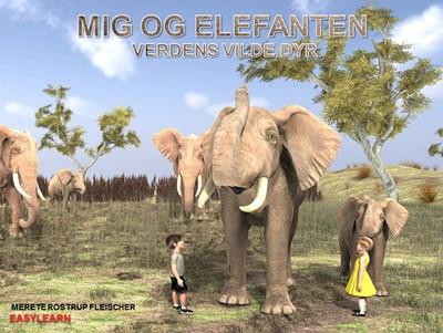 Mig og elefanten Merete Rostrup Fleischer 9788793484139