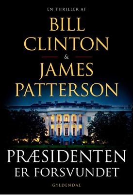 Præsidenten er forsvundet James Patterson, Bill Clinton 9788702264661
