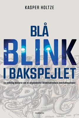 Blå blink i bakspejlet Kasper Holtze 9788772006130