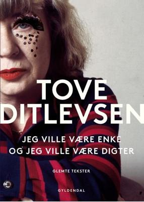 Jeg ville være enke, og jeg ville være digter Tove Ditlevsen 9788702260830