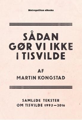 Sådan gør vi ikke i Tisvilde Martin Kongstad 9788793098398