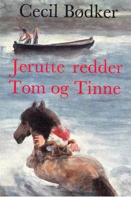 Jerutte redder Tom og Tinne Cecil Bødker 9788702265330