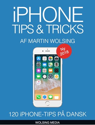 iPhone Tips & Tricks, 2. udgave Martin Wolsing 9788799912612