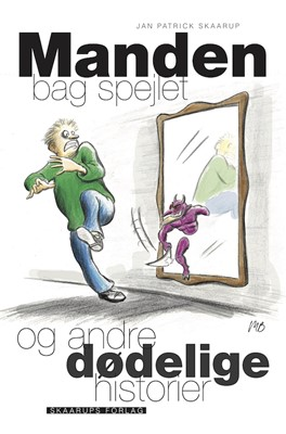 Manden bag Spejlet Jan Patrick Skaarup 9788793162112