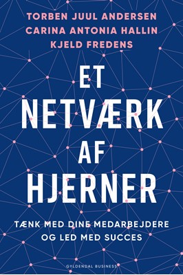 Et netværk af hjerner Torben Juul Andersen, Carina Antonia Hallin, Kjeld Fredens 9788702237269