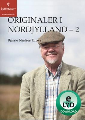 Originaler i Nordjylland - 2 Bjarne Nielsen Brovst 9788771308723
