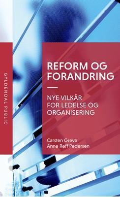 Reform og forandring Carsten Greve, Anne Reff Pedersen 9788702226546