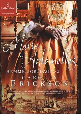 Marie Antoinettes hemmelige dagbog Carolly Erickson 9788771623864