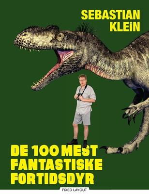 De 100 mest fantastiske fortidsdyr Sebastian Klein 9788711896563