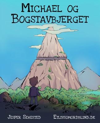 Michael og Bogstavbjerget  Jesper Sehested 9788799984114