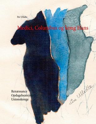 Medici, Columbus og kong Hans Per Ullidtz 9788771880175