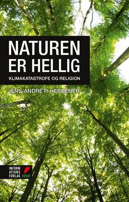 Naturen er hellig Jens-André P. Herbener 9788775147915