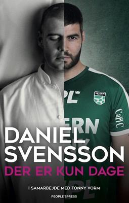 Der er kun dage Daniel Svensson, Tonny Vorm 9788772001173