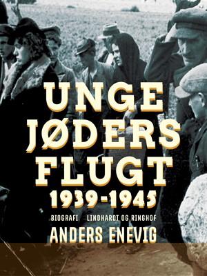 Unge jøders flugt 1939-1945 Anders Enevig 9788711862315