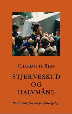 Stjerneskud og halvmåne Charlotte Blay 9788793574168