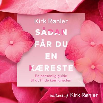 Sådan får du en kæreste Kirk Rønler 9788772005171