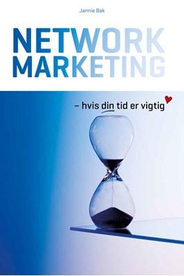 Network Marketing - hvis din tid er vigtig Jannie Bak 9788799880829