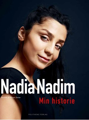Nadia Nadim - Min historie Nadia  Nadim, Miriam  Zesler, Nadia Nadim  i samarbejde med Miriam Zesler, Nadia Nadim i samarbejde med Miriam Zesler 9788740049152