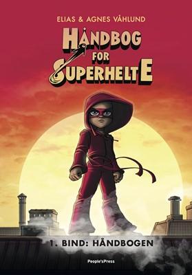 Håndbog for superhelte 1: Håndbogen Agnes Våhlund, Elias Våhlund 9788772006253