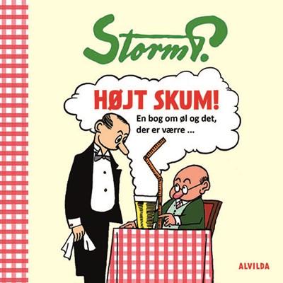 Storm P. - Højt skum - En bog om øl og det, der er værre Storm P. 9788741501543