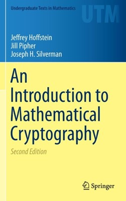 An Introduction to Mathematical Cryptography Jeffrey Hoffstein, Joseph H. Silverman, Jill Pipher 9781493917105
