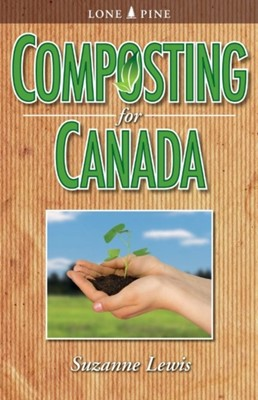 Composting for Canada Suzanne Lewis 9781551058436