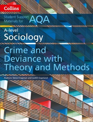 AQA A Level Sociology Crime and Deviance with Theory and Methods Nichola McConnell, Steve Chapman, Judith Copeland 9780008221645