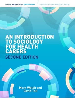 Introduction to Sociology for Health Carers David Tait, Mark Walsh 9781408075050