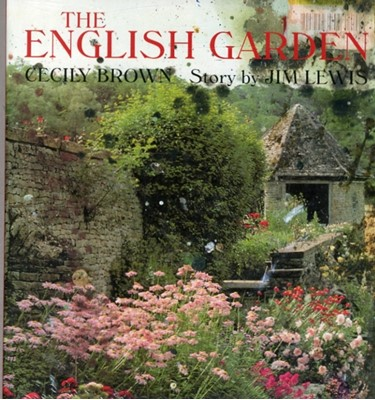 Cecily Brown & Jim Lewis - The English Garden Jim Lewis 9781942607038